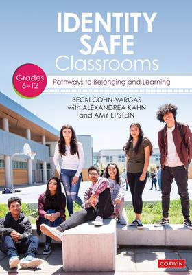 Identity Safety, Grades 6-12: Pathways to Belonging and Learning