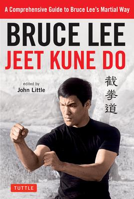 Bruce Lee Jeet Kune Do: A Comprehensive Guide to Bruce LeeÆs Martial Way