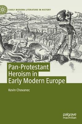 Pan-Protestant Heroism in Early Modern Europe