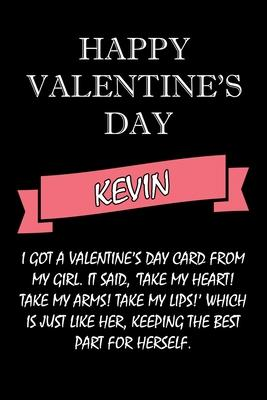 happy valentine''s day Kevin Quote: composition notebook: valentine''s day gift for an happy valentine day gratitude your lover