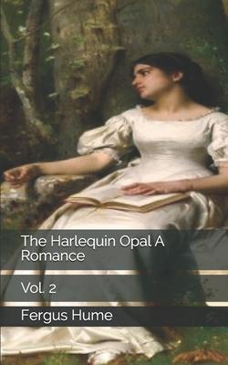 The Harlequin Opal A Romance. Vol. 2