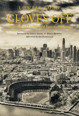 Gloves Off: 40 Years of Unfiltered Sports Writing