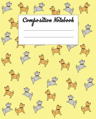 Composition Notebook: Adorable Dog Themed Wide Ruled Composition Notebook For All Dog Lovers, Especially For Kids Back To School