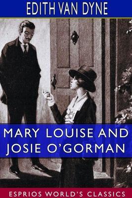 Mary Louise and Josie O''Gorman (Esprios Classics)