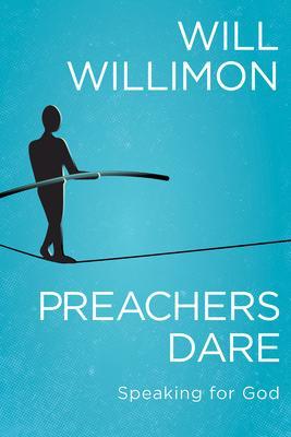 Preachers Dare: Speaking for God