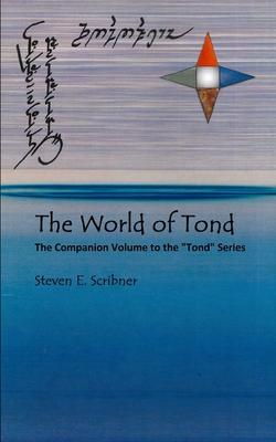 The World of Tond: The Companion Volume to the Tond Series