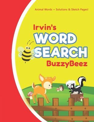 Irvin''s Word Search: Animal Creativity Activity & Fun for Creative Kids - Solve a Zoo Safari Farm Sea Life Wordsearch Puzzle Book + Draw &
