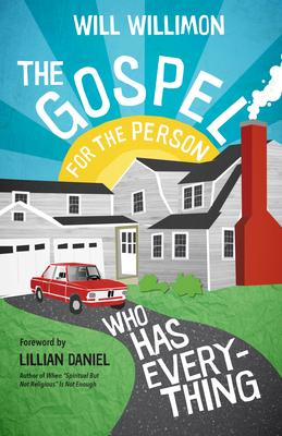 The Gospel for the Person Who Has Everything