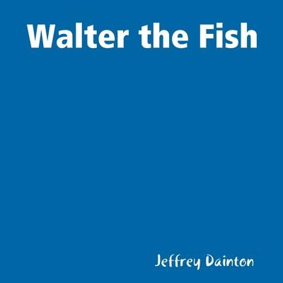 Walter the Fish