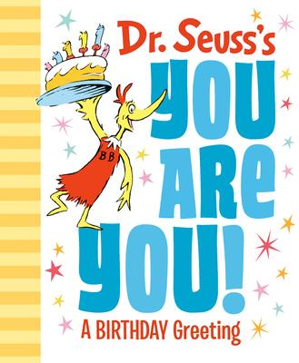 Dr. Seuss''s You Are You! a Birthday Greeting