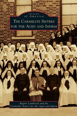 The Carmelite Sisters for the Aged and Infirm