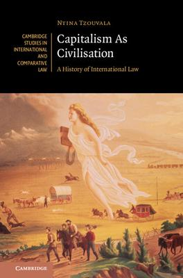 Capitalism as Civilisation: A History of International Law