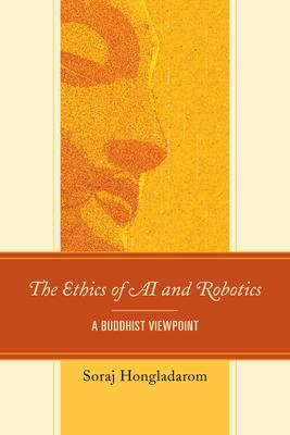 The Ethics of AI and Robotics: A Buddhist Viewpoint