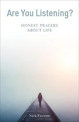 Are You Listening?: Honest Prayers about Life