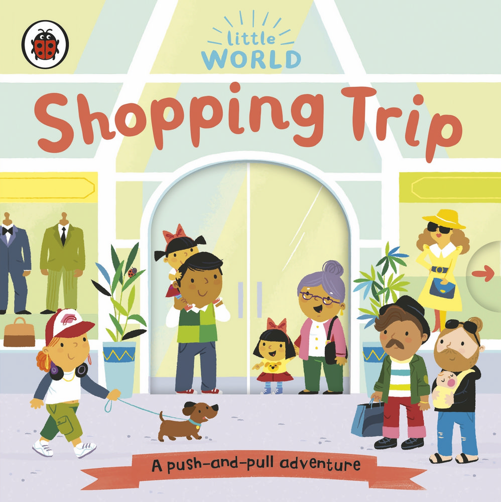 Little World: Shopping Trip : A push-and-pull adventure