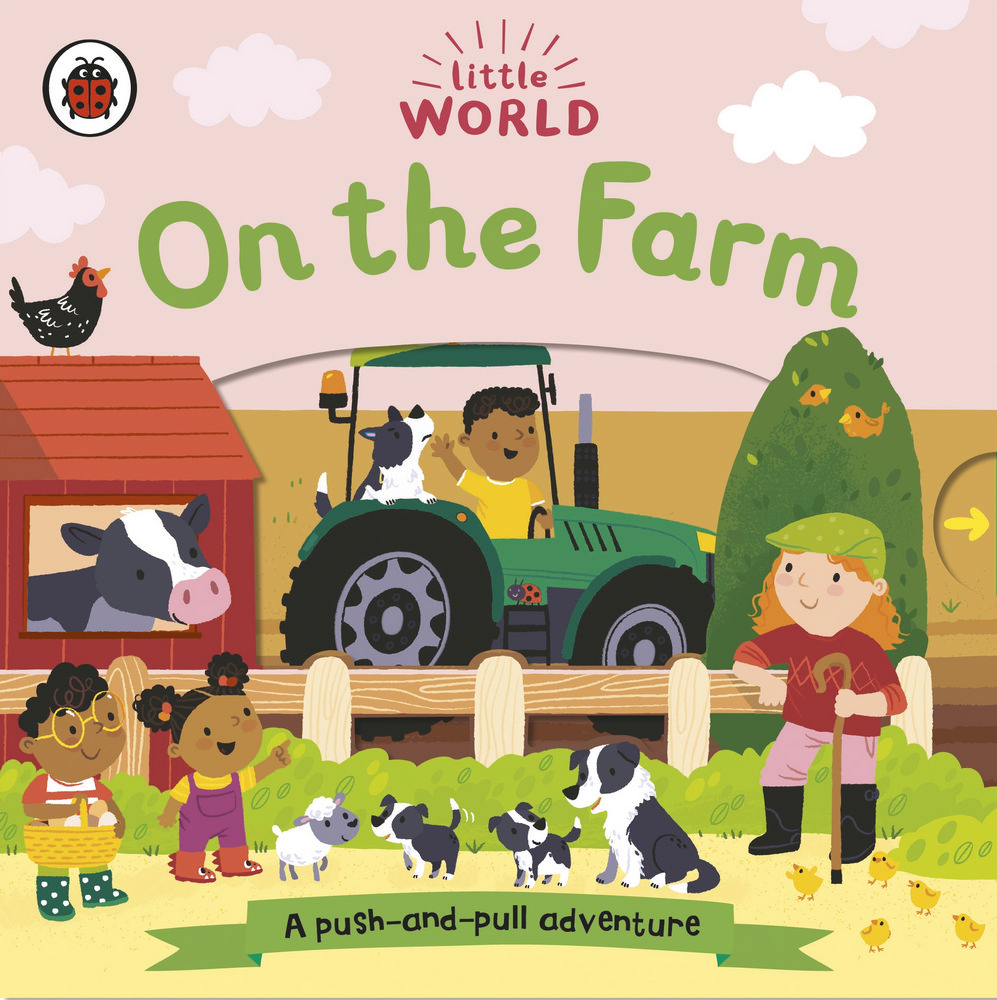 Little World: On the Farm : A push-and-pull adventure
