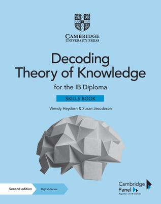 Decoding Theory of Knowledge for the Ib Diploma Skills Book with Digital Access (2 Years): Themes, Skills and Assessment