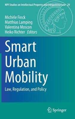 Smart Urban Mobility: Law, Regulation, and Policy
