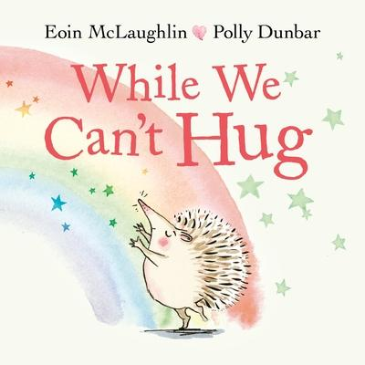 While We Can''t Hug