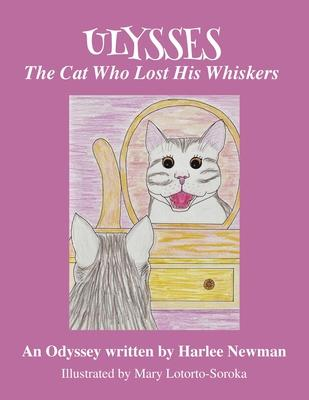 The Cat Who Lost His Whiskers, An Odyssey