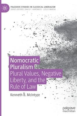 Nomocratic Pluralism: Plural Values, Negative Liberty, and the Rule of Law