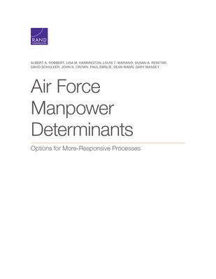 Air Force Manpower Determinants: Options for More-Responsive Processes