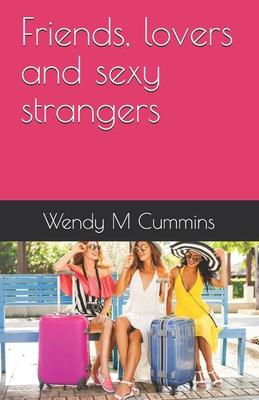 Friends, lovers and sexy strangers