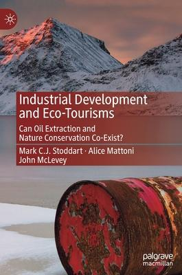 Industrial Development and Eco-Tourisms: Can Oil Extraction and Nature Conservation Co-Exist?