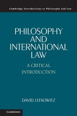Philosophy and International Law: A Critical Introduction