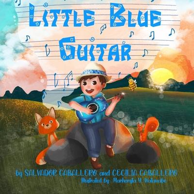 Little Blue Guitar: A Mexican tale on the importance of perseverance, friendship, and kindness.