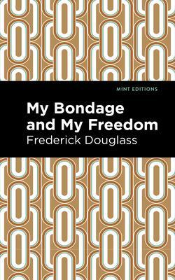 My Bondage, My Freedom
