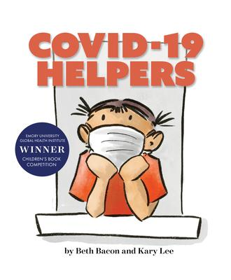 Covid-19 Helpers: A Story for Kids about the Coronavirus and the People Helping During the 2020 Pand