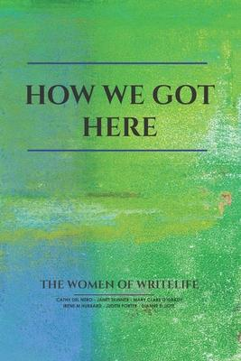 How We Got Here: The Women of Writelife