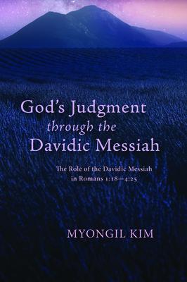 God''s Judgment through the Davidic Messiah