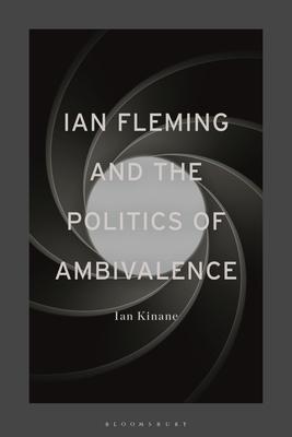 Ian Fleming and the Politics of Ambivalence