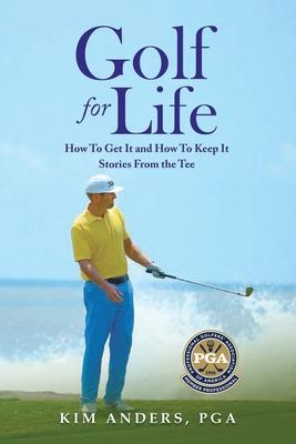 Golf For Life: How To Get It and How To Keep It, Stories From the Tee