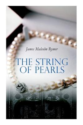 The String of Pearls: Tale of Sweeney Todd, the Demon Barber of Fleet Street (Horror Classic)