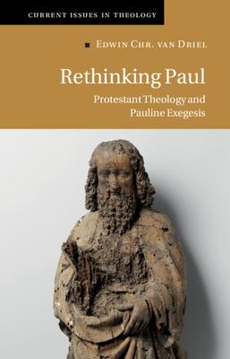 Rethinking Paul: Protestant Theology and Contemporary Exegesis