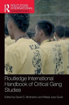 Routledge International Handbook of Critical Gang Studies