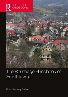 The Routledge Handbook of Small Towns