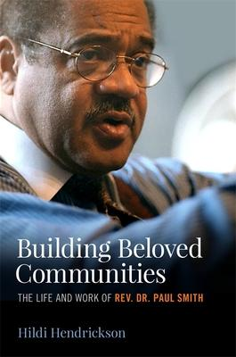 Building Beloved Communities: The Life and Work of Rev. Dr. Paul Smith