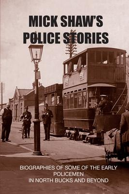 Mick Shaw''s Police Stories