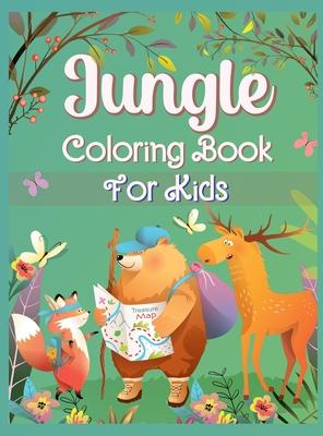 Jungle Coloring Book for Kids: Fantastic Coloring and Activity Book with Wild Animals and Jungle Animals For Children, Toddlers and Kids - Unique Wil